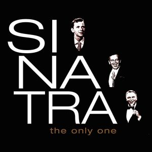 FRANK SINATRA - THE ONLY ONE