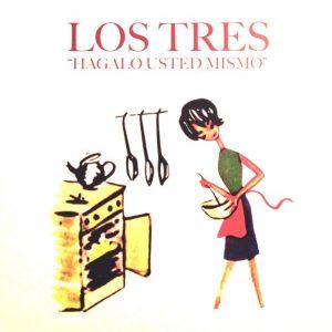 LOS TRES - HAGALO USTED MISMO