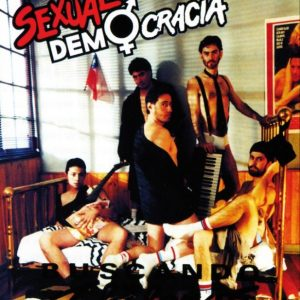 SEXUAL DEMOCRACIA, BUSCANDO CHILENOS VOL 1