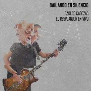 CARLOS CABEZAS - BAILANDO EN SILENCIO