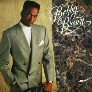 Bobby Brown – Don't Be Cruel