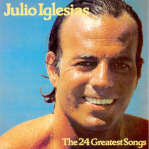 Julio Iglesias –  The 24 Greatest Songs