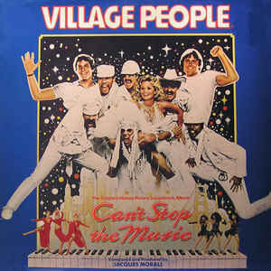 Village People –  Can't Stop The Music – The Original Soundtrack Album
